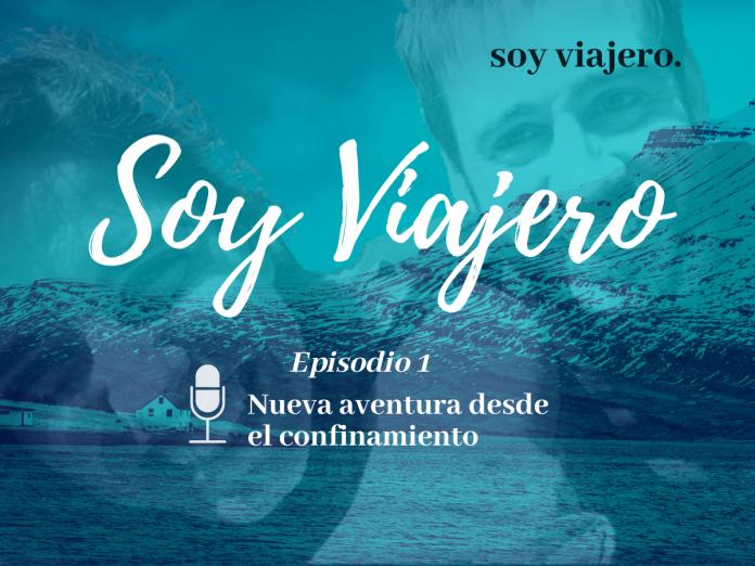 Podcast Soy Viajero Ep.1 arrancamos